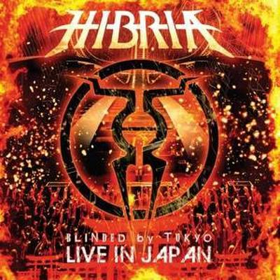 Hibria: Blinded By Tokyo-Live In Japan