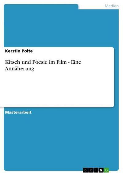 Kitsch und Poesie im Film - Eine Annäherung