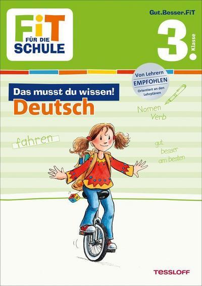 FiT FÜR DIE SCHULE: Das musst du wissen! Deutsch 3. Klasse; Fit für die Schule; Ill. v. Wandrey, Guido/Franziska, Harvey; Deutsch; farb. Ill.