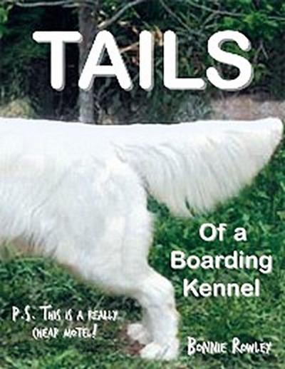 Tails of a Boarding Kennel