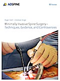 Minimally Invasive Spine Surgery - Techniques, Evidence, and Controversies