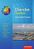 Diercke Spezial. Deutschland in Europa