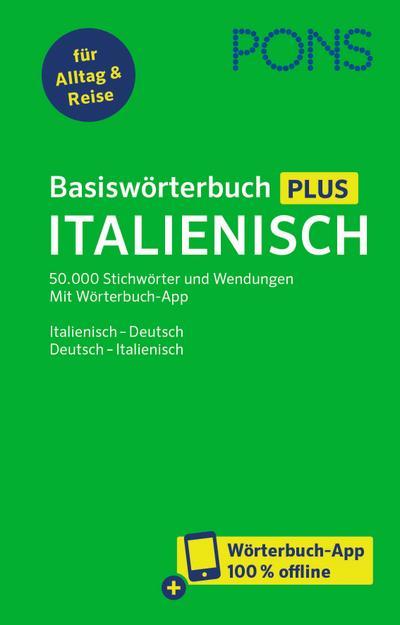 PONS Basiswörterbuch Plus Italienisch: 50.000 Stichwörter und Wendungen. Mit Wörterbuch-App. Italienisch – Deutsch / Deutsch – Italienisch