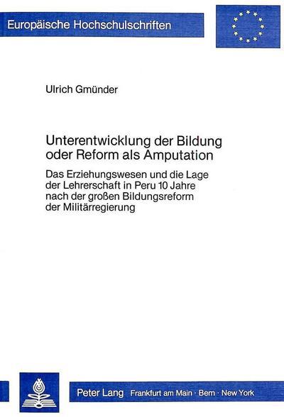 Unterentwicklung der Bildung oder Reform als Amputation