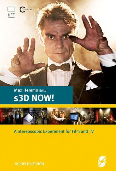 S3D Now! - an stereoscopic experiment for Film- and TV Max Hemmo
