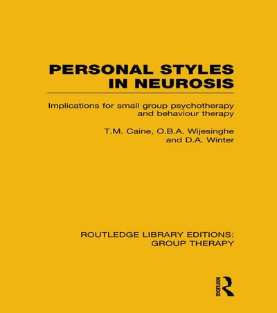 Personal Styles in Neurosis (RLE: Group Therapy)