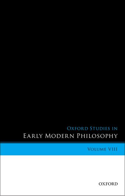 Oxford Studies in Early Modern Philosophy, Volume VIII