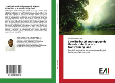 Satellite based anthropogenic threats detection in a transforming land