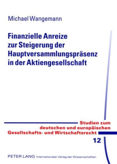 Finanzielle Anreize zur Steigerung der Hauptversammlungspräsenz in der Aktiengesellschaft