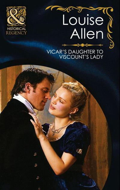 Vicar's Daughter to Viscount's Lady (Mills & Boon Historical) (The Transformation of the Shelley Sisters, Book 3)