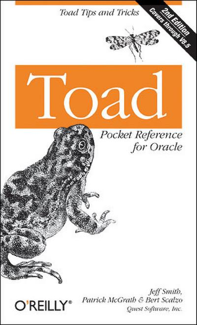 Toad Pocket Reference for Oracle: Toad Tips and Tricks