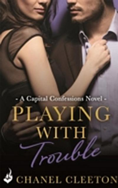 Playing With Trouble: Capital Confessions 2