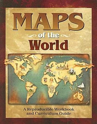 Maps of the World: A Reproducible Workbook and Curriculum Guide