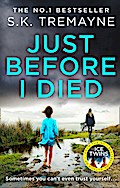 Just Before I Died: The gripping new psychological thriller from the bestselling author of The Ice Twins