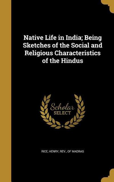 NATIVE LIFE IN INDIA BEING SKE