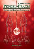 Pendel-Praxis - Natürliche Kräfte in Strahlun ...
