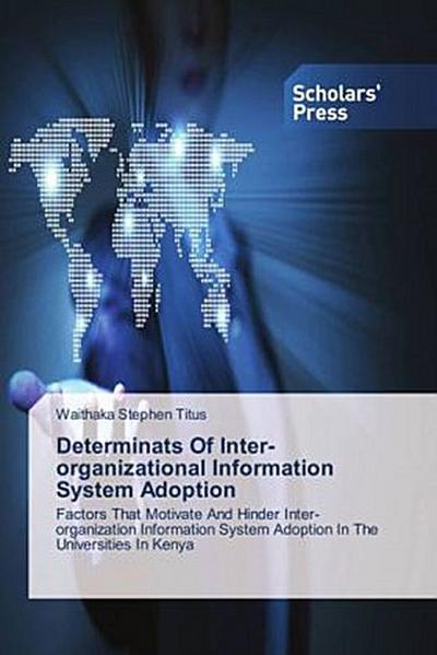 Determinats Of Inter-organizational Information System Adoption