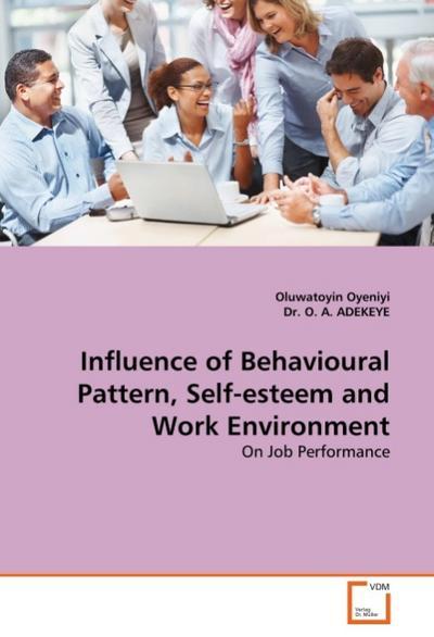 Influence of Behavioural Pattern, Self-esteem and Work Environment