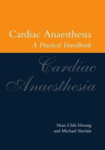 Cardiac Anaesthesia: A Practical Handbook