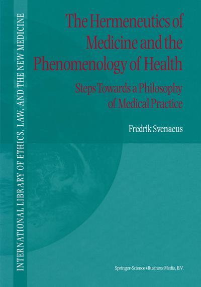 The Hermeneutics of Medicine and the Phenomenology of Health