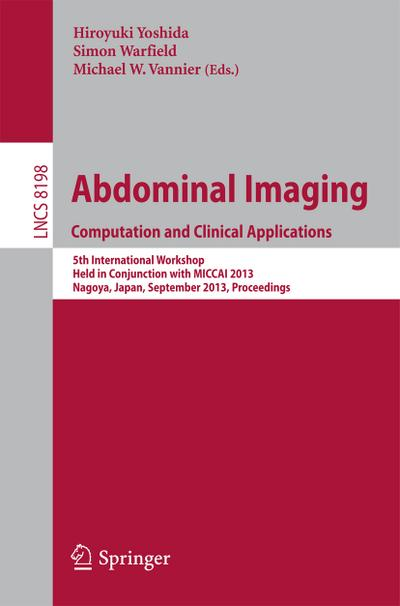 Abdominal Imaging. Computational and Clinical Applications