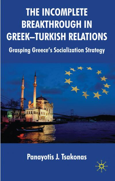 The Incomplete Breakthrough in Greek-Turkish Relations