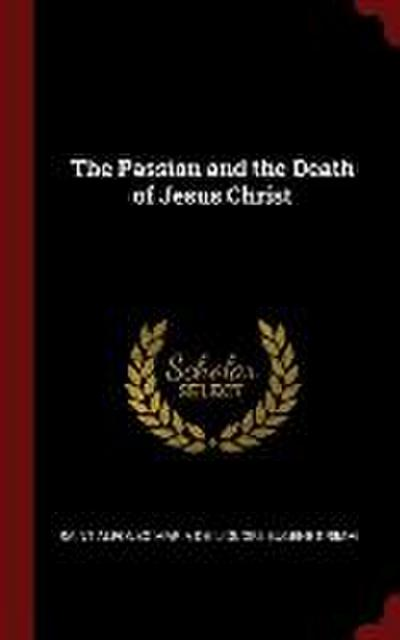 The Passion and the Death of Jesus Christ