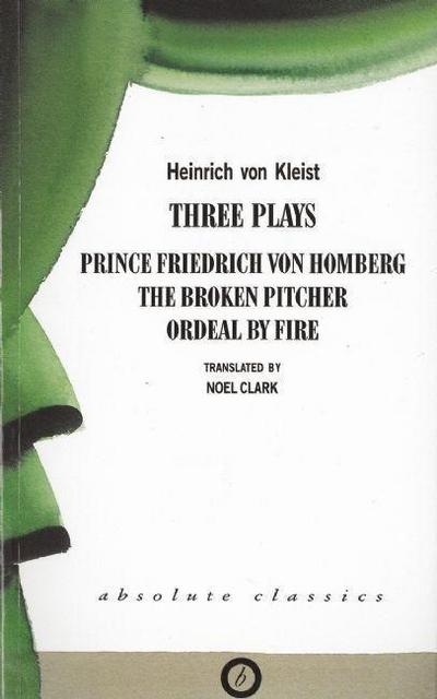 Heinrich Von Kleist: Three Plays