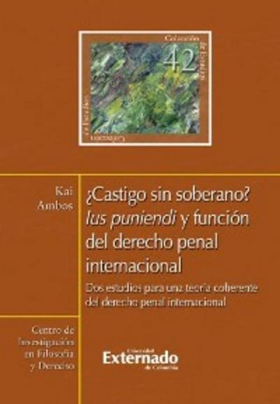 ¿Castigo sin soberano? Ius puniendi y función del derecho penal internacional