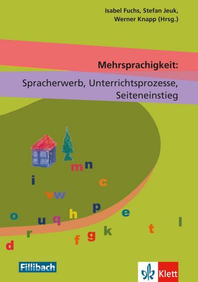 Mehrsprachigkeit: Spracherwerb, Unterrichtsprozesse, Seiteneinstieg
