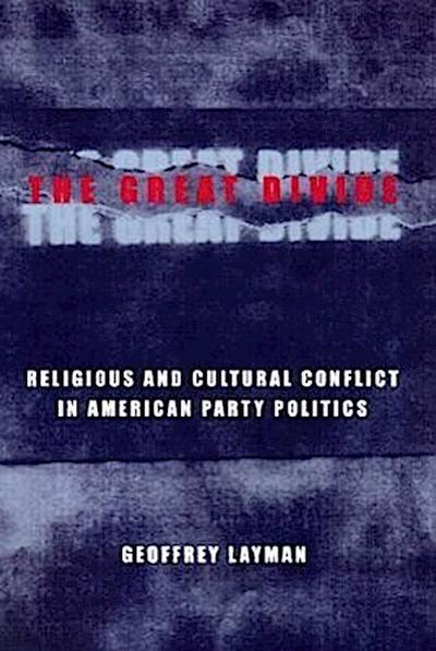 The Great Divide: Religious and Cultural Conflict in American Party Politics