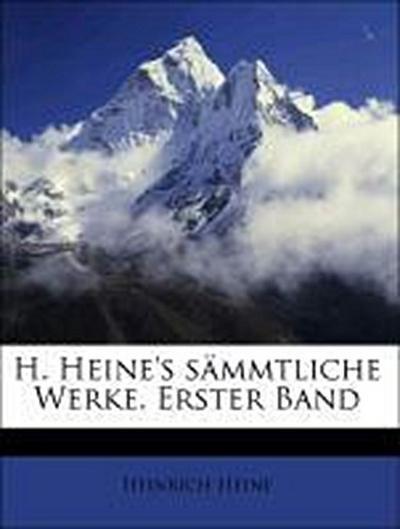 H. Heine's sämmtliche Werke. Erster Band