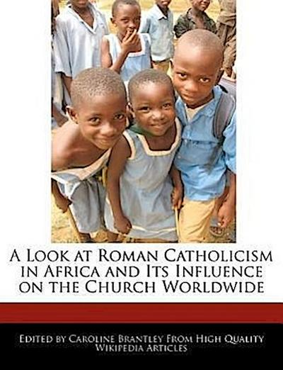 A Look at Roman Catholicism in Africa and Its Influence on the Church Worldwide
