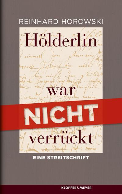 Hölderlin war nicht verrückt; Eine Streitschrift; Deutsch; 1 schw.-w. Foto