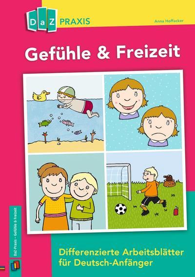 Gefühle & Freizeit - Differenzierte Arbeitsblätter für Deutsch-Anfänger