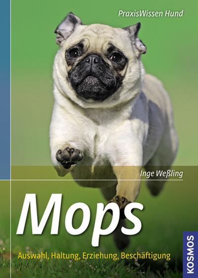 Mops; Auswahl, Haltung, Erziehung, Beschäftigung   ; Praxiswissen Hund ; Deutsch; ca. 128 S., 200 farb. Fotos -