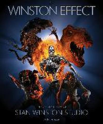 The Winston Effect: The Art & History of Stan Winston Studio: The Art and History of Stan Winston Studio
