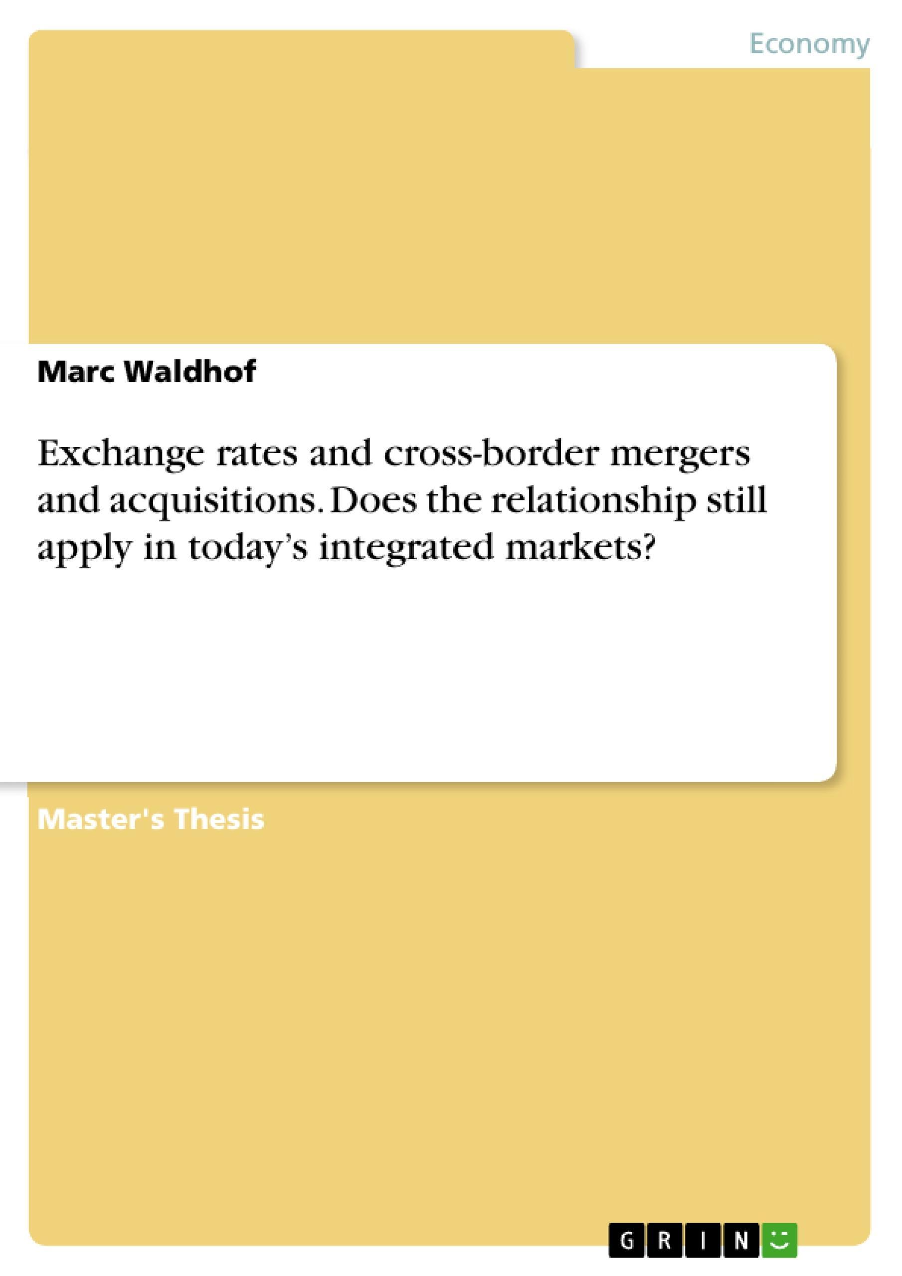 Exchange rates and cross-border mergers and acquisitions. Does the relation ...