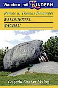 Wandern mit Kindern. Waldviertel Wachau