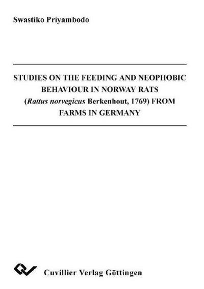 Studies on the Feeding and Neophobic Behaviour in Norway Rats (Rattus norvegicus Berkenhout, 1769) from Farms in Germany