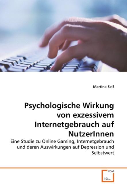 Martina Seif / Psychologische Wirkung von exzessivem Interne ... 9783639319460