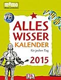 Alleswisser Kalender für jeden Tag - 2015; me ...