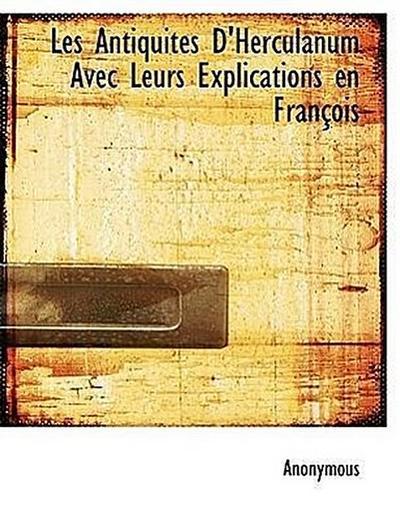 Les Antiquités D'Herculanum Avec Leurs Explications en François