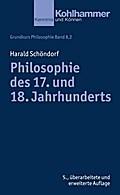Grundkurs Philosophie: Philosophie des 17. und 18. Jahrhunderts (Kohlhammer Kenntnis und Können; Bd. 8,2)