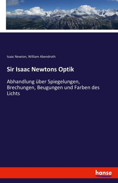 Sir Isaac Newtons Optik