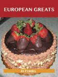 European Greats: Delicious European Recipes,  ...