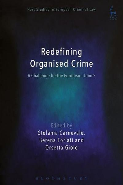 Redefining Organised Crime: A Challenge for the European Union?: A Challenge for the European Union?