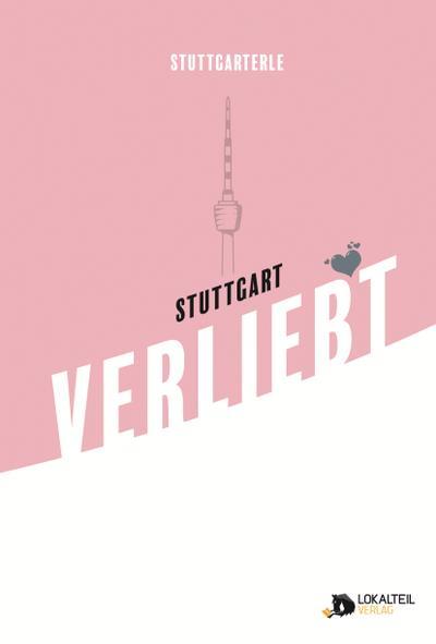 Stuttgarterle: Stuttgart VERLIEBT