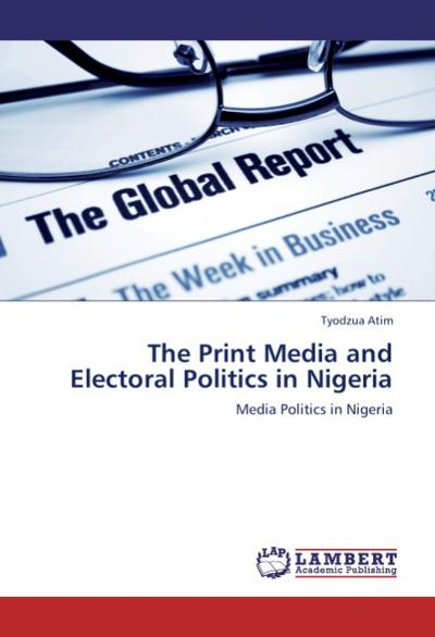 The Print Media and Electoral Politics in Nigeria