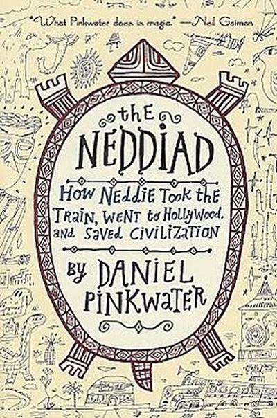 The Neddiad: How Neddie Took the Train, Went to Hollywood, and Savedcivilization
